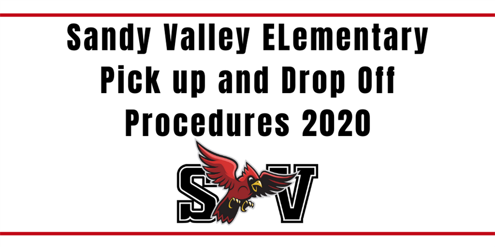 Sandy Valley Elementary Drop off and Pick up Procedures